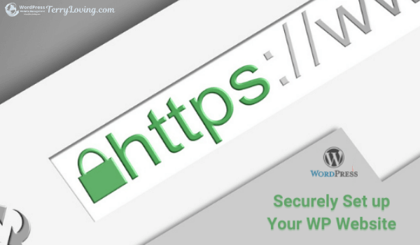 Setting up a WP Website Securely terryloving.com